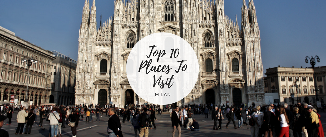 Milan City Guide: Top 10 Places To Visit While In iSaloni 2018