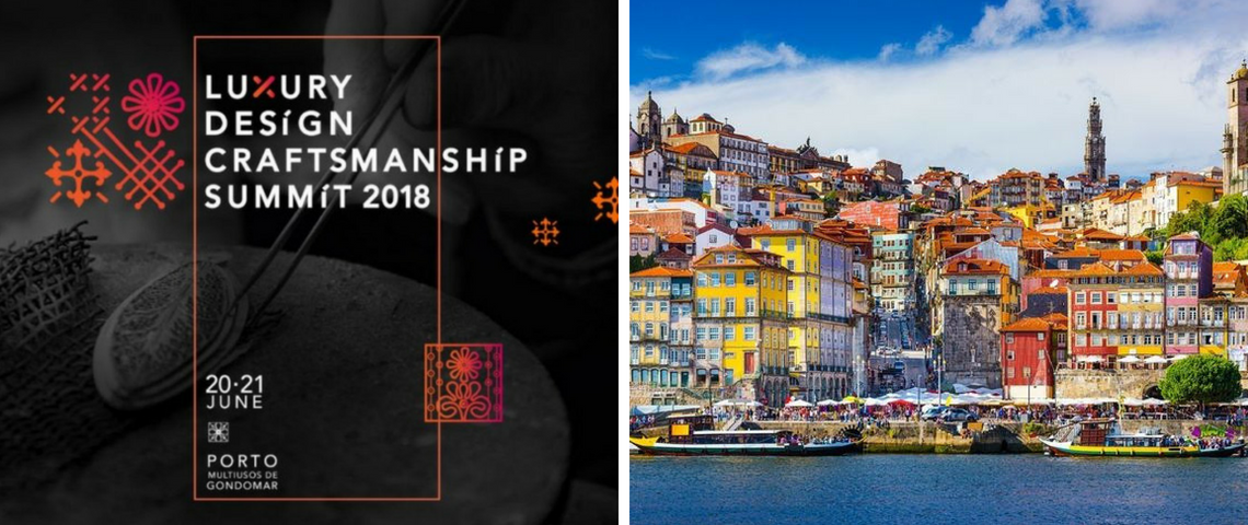 Luxury Design and Craftsmanship Summit Luxury Design and Craftsmanship Summit 2018: What To Do in Oporto! Luxury Design and Craftsmanship Summit 2018 What To Do in Oporto 1140x480