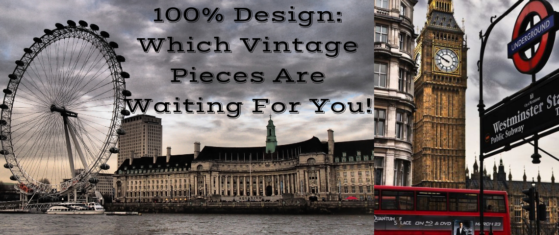 100% Design: Which Vintage Pieces Are Waiting For You!
