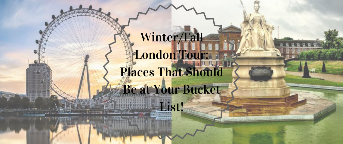 WinterFall London Tour_ Places That Should Be at Your Bucket List! london tour Winter/Fall London Tour: Places That Should Be at Your Bucket List! Winter2FFall London Tour  Places That Should Be at Your Bucket List 1140x480
