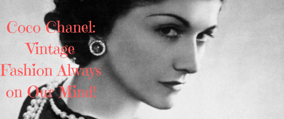 Coco Chanel: Vintage Fashion Always on Our Mind!