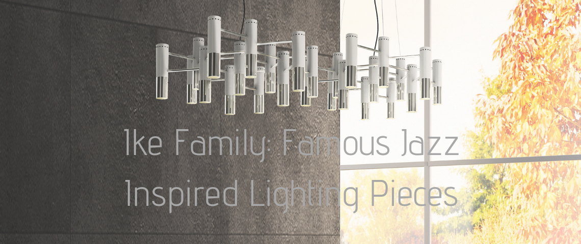 Family_ Famous Jazz Inspired Lighting Pieces
