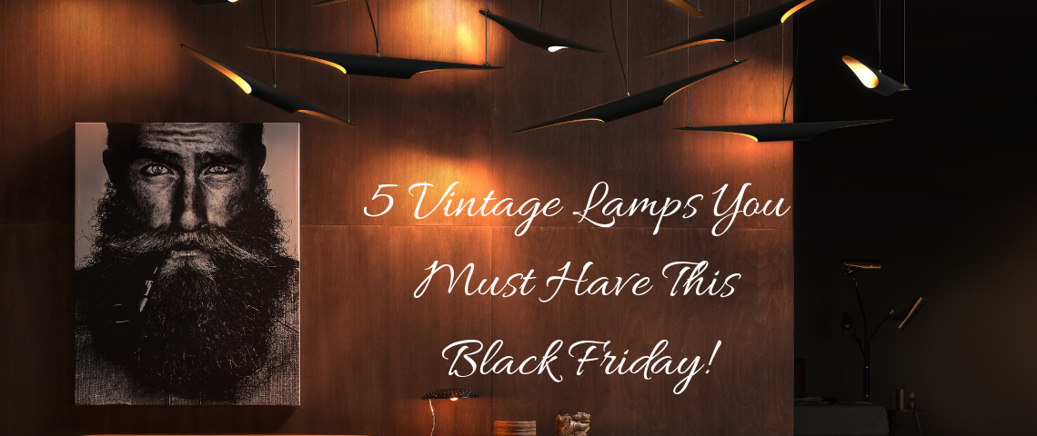 5 Vintage Lamps You Must Have This Black Friday!