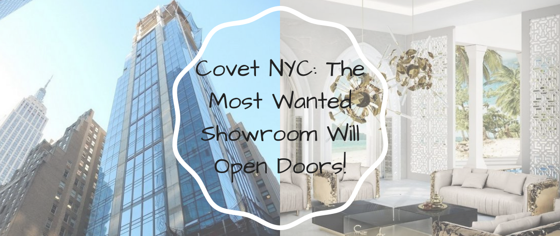 Covet NYC_ The Most Wanted Showroom Will Open Doors!