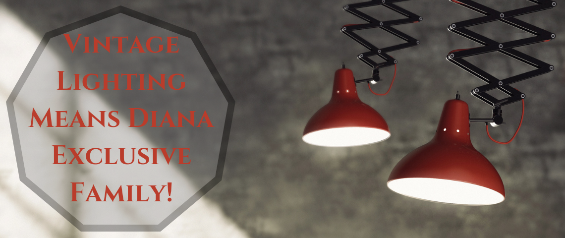 Vintage Lighting Means Diana Exclusive Family!