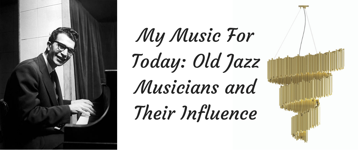 My Music For Today: Old Jazz Musicians and Their Influence
