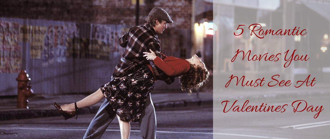 5 Romantic Movies You Must See At Valentines Day