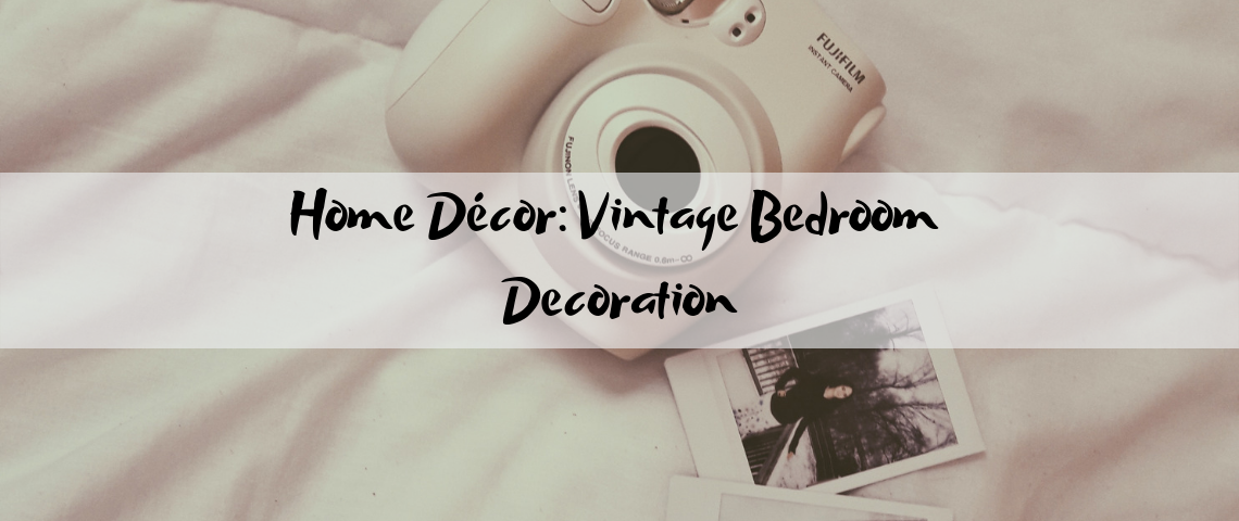 Home Décor: Vintage Bedroom Decoration