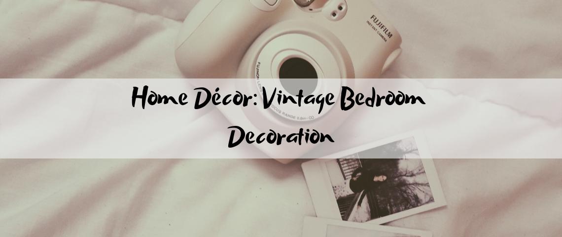 Home Décor_ Vintage Bedroom Decoration vintage bedroom decoration Home Décor: Vintage Bedroom Decoration Home D  cor  Vintage Bedroom Decoration 1140x480