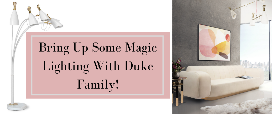 Bring Up Some Magic Lighting With Duke Family! duke family Bring Up Some Magic Lighting With Duke Family! Bring Up Some Magic Lighting With Duke Family 1140x480