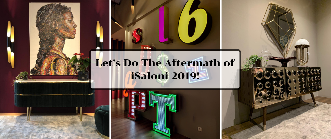 Let's Do The Aftermath of iSaloni 2019!