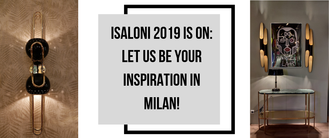 iSaloni 2019 is ON: Let Us Be Your Inspiration In Milan!