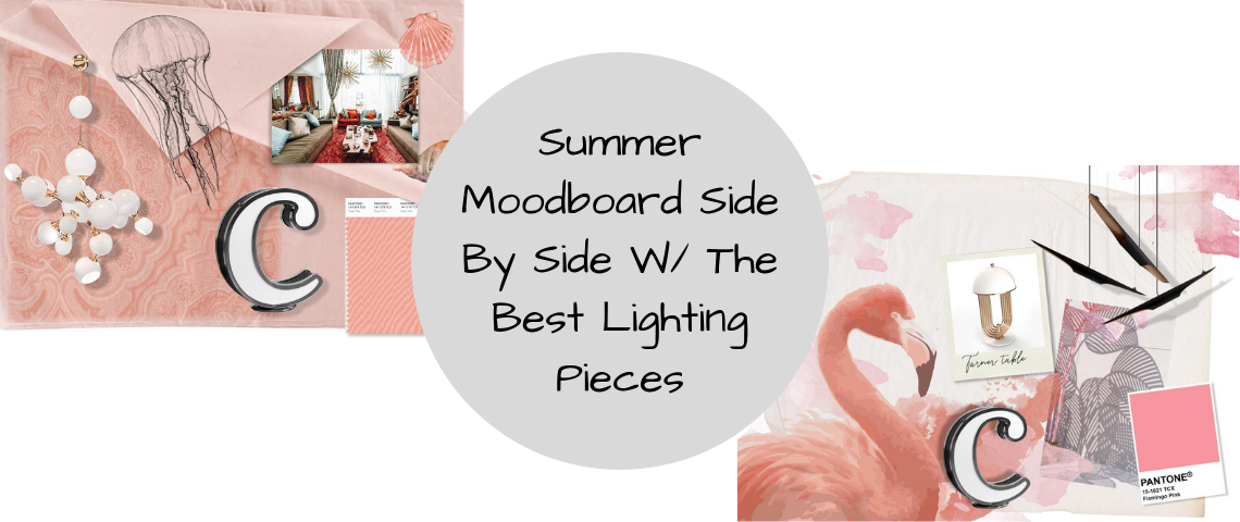 Summer Moodboard Side By Side W/ The Best Lighting Pieces